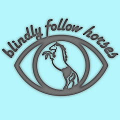 Blindly Follow Horses